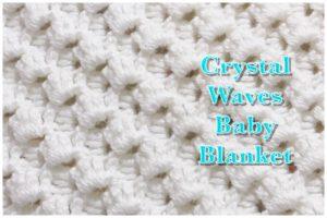 Crystal Waves Crochet Stitch Baby Blanket Pattern